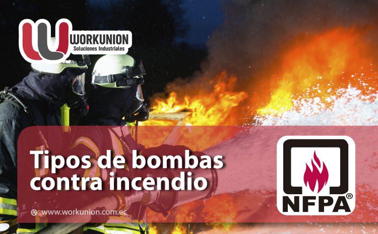 TIPOS DE BOMBA CONTRA INCENDIO
